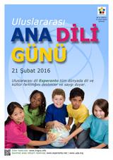 Internacia Tago de la Gepatra Lingvo, 21-a de februaro 2016 - (turka | tr | Türkçe) klaku por vidi la grandan (preseblan) afiŝversion (en nova fenestro)