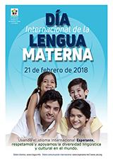 21 de febrero de 2018 - Día Internacional de la Lengua Materna | Internacia Tago de la Gepatra Lingvo, 21-a de februaro 2018 - (hispana | es | Español) klaku por vidi la grandan (preseblan) afiŝversion (en nova fenestro)
