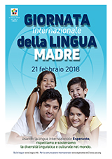21 febbraio 2018 - Giornata Internazionale della Lingua Madre - (itala | it | Italiano) klaku por vidi la grandan (preseblan) afiŝversion (en nova fenestro)