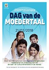 21 februari 2018 - Internationale Dag van de Moedertaal | Internacia Tago de la Gepatra Lingvo, 21-a de februaro 2018 - (nederlanda | nl | Nederlands ) klaku por vidi la grandan (preseblan) afiŝversion (en nova fenestro)