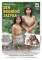 21. února 2019. Mezinárodní den rodného jazyka v Mezinárodním roce původních jazyků - (ĉeĥa | CS | Čeština) klaku por vidi la grandan (preseblan) afiŝversion (en nova fenestro)