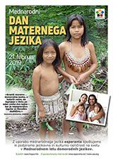 Mednarodni DAN MATERNEGA JEZIKA 21. februar 2019 v Mednarodnem letu domorodnih jezikov - 21a de februaro 2019 - Internacia Tago de la gepatra Lingvo - (slovena | sl | Slovenski, Slovenščina) klaku por vidi la grandan (preseblan) afiŝversion (en nova fenestro)