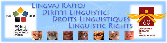 Lingvaj Rajtoj | Diritti Linguistici | Droits Linguistiques | Linguistic Rights