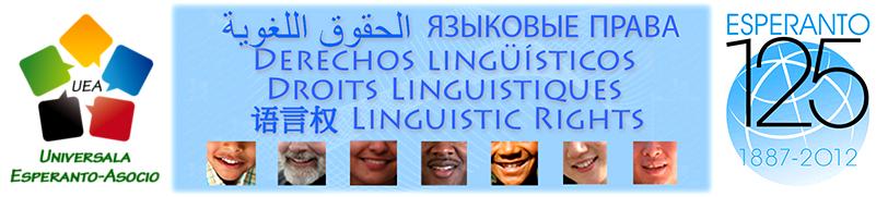 Emberi Nyelvi Jogok - Lingvaj Rajtoj - Derechos Lingüísticos - الحقوق اللغوية - Droits Linguistiques - ЯЗЫКОВЫЕ ПРАВА - Linguistic Rights - 语言权 - 언어권리