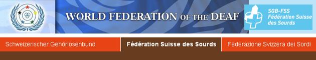 Monda kaj svisa federacioj de surduloj - World Federation of the Deaf - Fédération Suisse des Sourds - Schweizerischer Gehörlosenbund - Federazione Svizzera dei Sordi