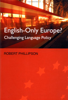 Robert Phillipson: English-Only Europe? Challenging Language Policy