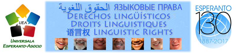 Lingvaj Rajtoj - Derechos Lingüísticos - الحقوق اللغوية - Droits Linguistiques - ЯЗЫКОВЫЕ ПРАВА - Linguistic Rights - 语言权 - 언어권리 - Sprachliche Rechte - Nyelvi jogok - حقوق زبانی - สิทธิทางภาษา - Diritti linguistici