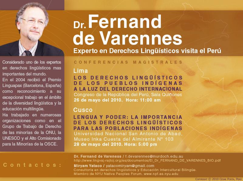 Dr. Fernand de Varennes, Experto en Derechos Lingüísticos visita el Perú, Lima 26 mayo, Cusco 28 mayo 2010. www.linguistic-rights.org/fernand-de-varennes