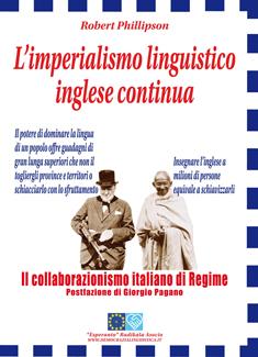 """L'Associazione Radicale Esperanto (E.R.A.) ONLUS presenta l'edizione italiana, a cura dell'E.R.A., del libro """"L'imperialismo linguistico inglese continua"""" di Robert Phillipson."""