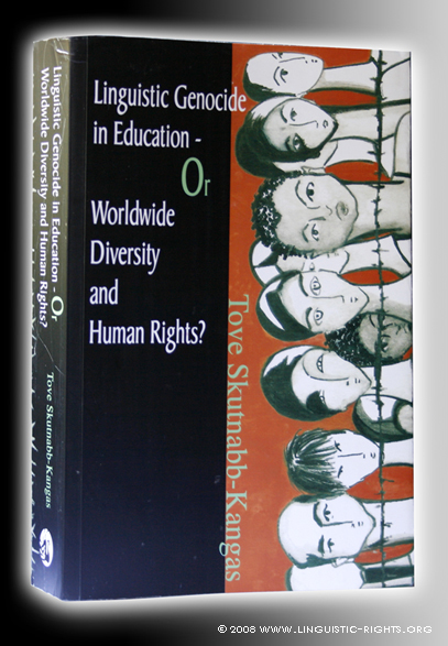 Tove Skutnabb-Kangas: Linguistic Genocide in Education - or Worldwide Diversity and Human Rights?